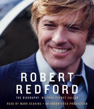 """Robert Redford superfan Victoria read this biography to celebrate his birthday, giving it 4 stars!  """"But if this bio doesn't ring your bell - then I suggest you pick some person, anybody, that fascinates you and read their biography and/or memoir. I find it enlightening and somewhat humbling to read about other people and what fuels them."""""""