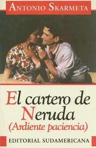 El Cartero de Neruda: Ardiente Paciencia