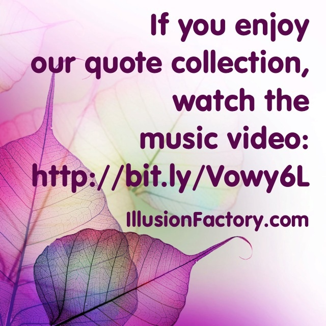 if you enjoy our quote collection watch the music video