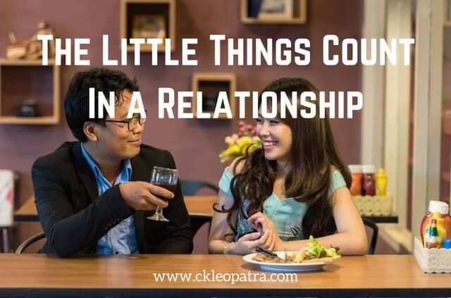 The Little Things Count In a Relationship