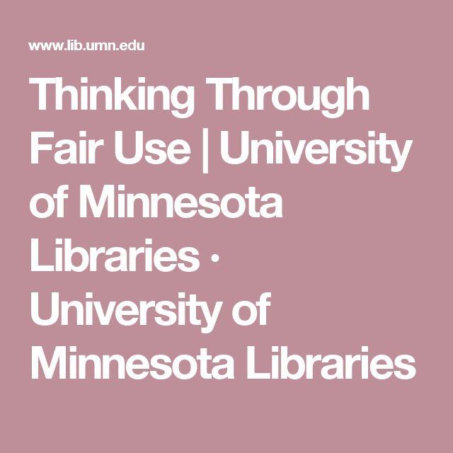 Thinking Through Fair Use   University of Minnesota Libraries · University of Minnesota Libraries