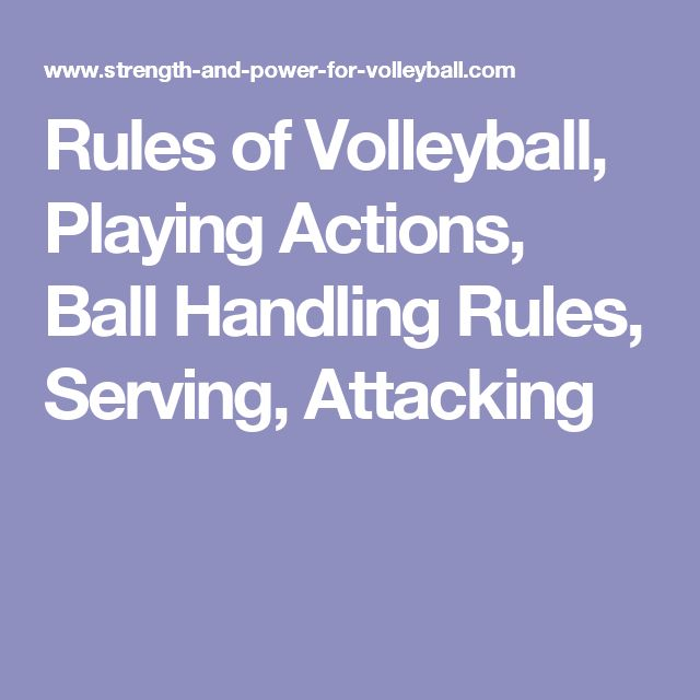 Rules of Volleyball, Playing Actions, Ball Handling Rules, Serving, Attacking