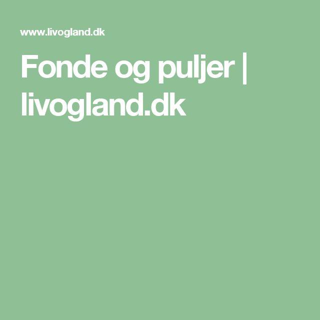 Fonde og puljer | livogland.dk