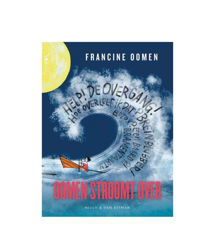Hoe de overgang Francine Oomen overspoelde.  Voor vrouwen van veertig plus, vijftig plus of zestig plus. 40+, 50+, 60+.