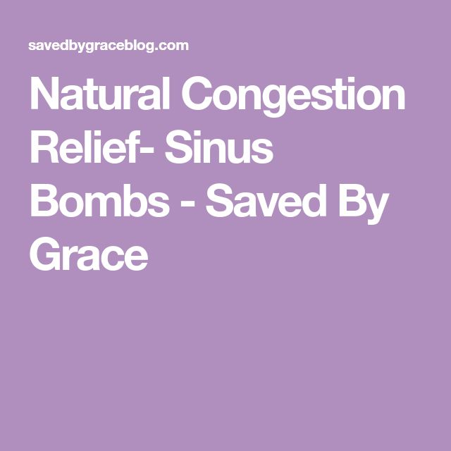 Natural Congestion Relief- Sinus Bombs - Saved By Grace