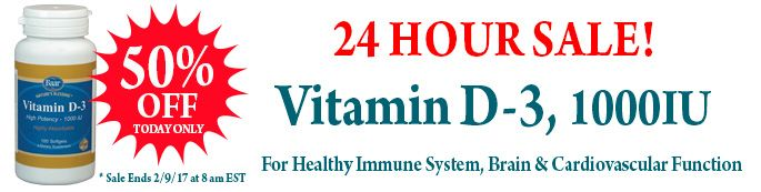 24 HOUR SALE! Vitamin D-3, 1000 IU is 50% OFF. Visit Baar.com to stock up and save big!!! While Supplies Last! Sale Ends 2/9/17 at 8 am EST. http://www.baar.com/