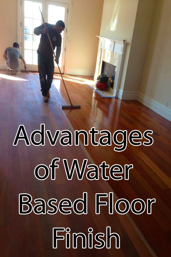 The Advantages Of Water Based Polyurethane Floor Finish