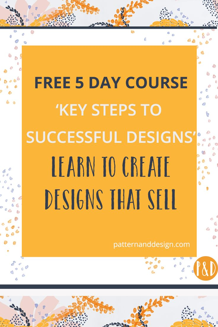 FREE 5 day course: Key Steps to Successful Designs. Learn the step by step process to create successful surface pattern designs that convert to sales