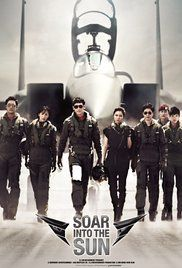 Watch Soar Into The Sun Online Free. After he performs a dangerous dare-devil stunt at an air show, South Korean Air Force pilot Tae-hun is kicked out of the elite Black Eagles flying team and transferred to a combat unit ...