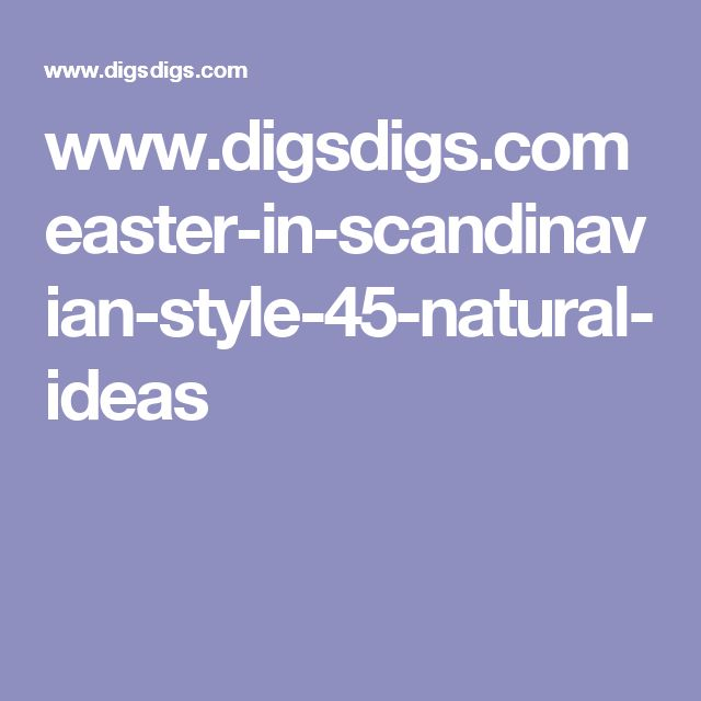 www.digsdigs.com easter-in-scandinavian-style-45-natural-ideas