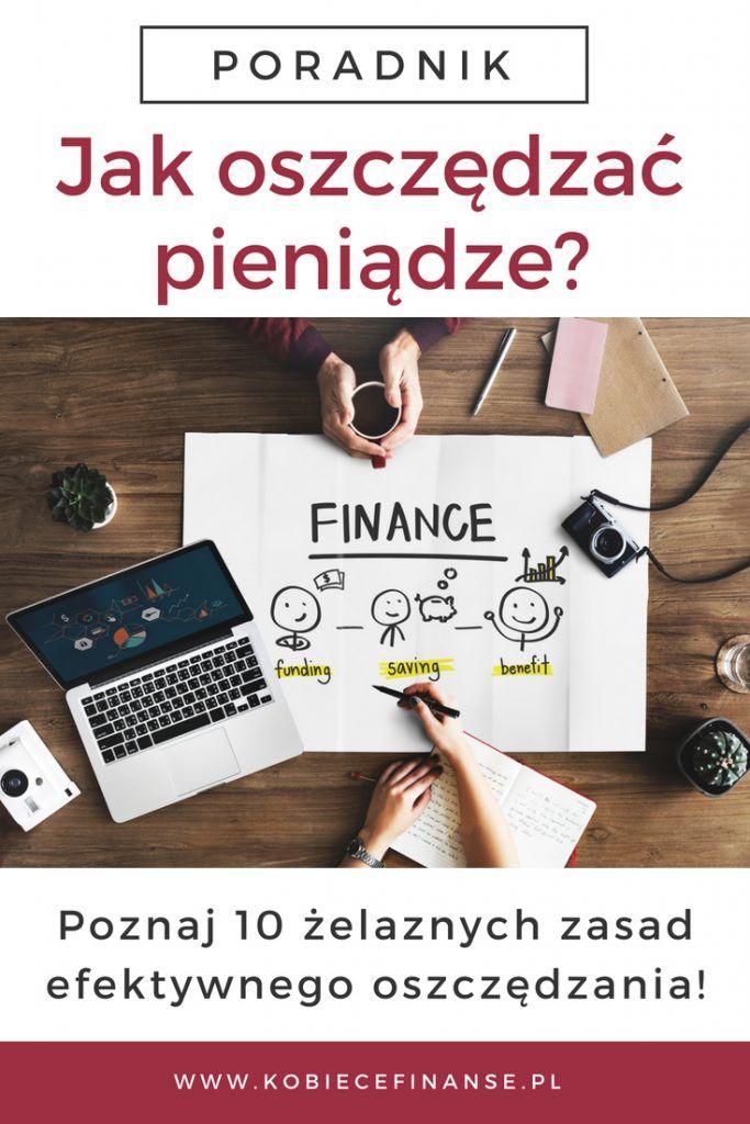 Jak Oszczedzac Pieniadze 10 Zelaznych Zasad Efektywnego Oszczedzania Blog Kobiece Finanse Finanse Fin Money Saving Challenge Savings Challenge Savings Plan