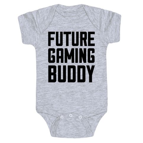 Future Gaming Buddy – Yeah, this baby's parents are total gamer nerds, and they know that this little nerdy baby will turn into a gamer just like …