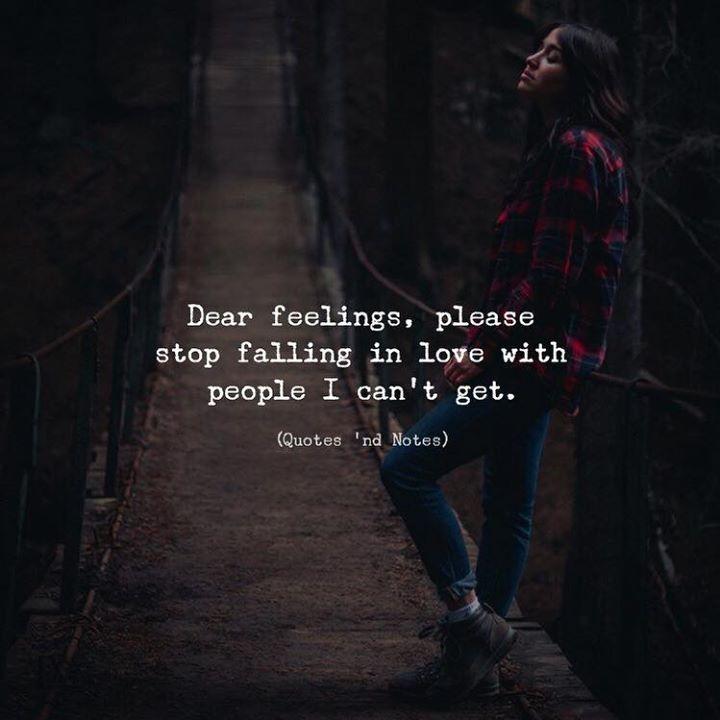 Dear feelings please stop falling in love with people I cant get. via (http://ift.tt/2B4U6Iq)