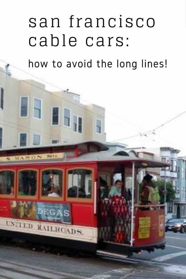 San Francisco Cable Cars: How to avoid the queues! - A Modern Mother