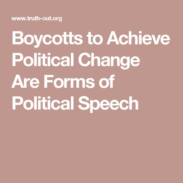 Boycotts to Achieve Political Change Are Forms of Political Speech