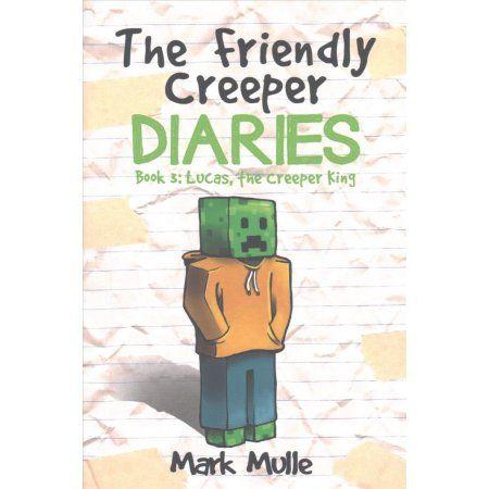 The Friendly Creeper Diaries Book 3 Lucas King An