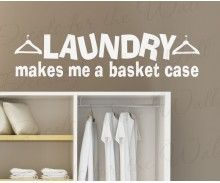 Laundry Room Sayings To Hang On Wall Laundry Makes Me A Basket Case Laundry Room