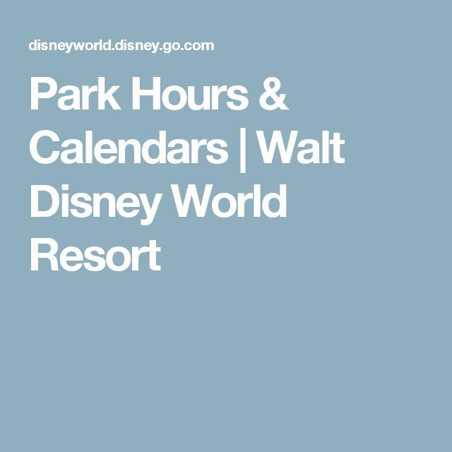 Park Hours & Calendars | Walt Disney World Resort