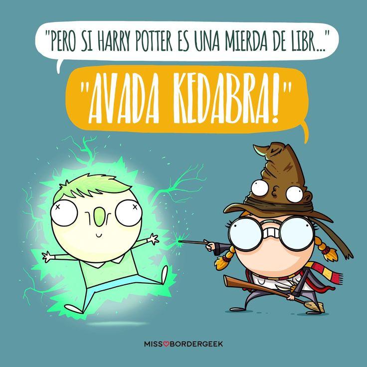 """""""Pero si Harry Potter es una mierda de libr..."""" """"AVADA KEDABRA!"""" #frases #imagenes #harry #potter #humor #funny"""