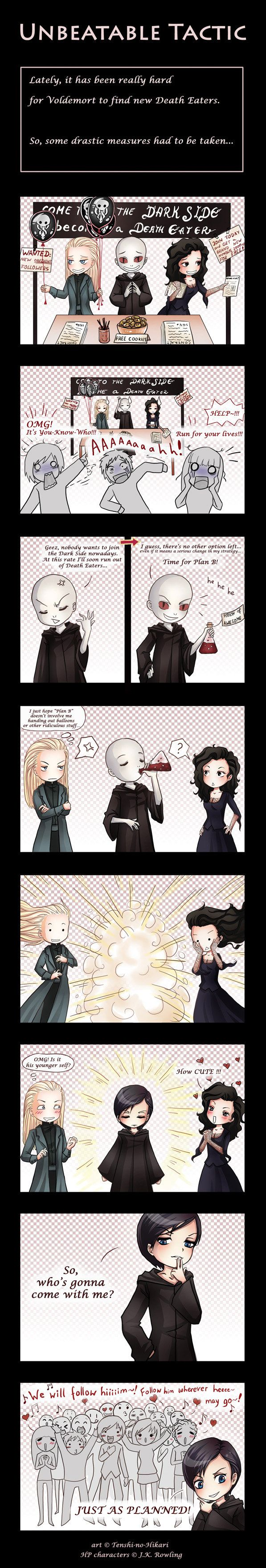 Lately it has been really hard for Voldemort to find new Death Eaters.    So some drastic  measures had to be taken... - Unbeatable Tactic by Tenshi-no-Hikari.deviantart.com on @DeviantArt