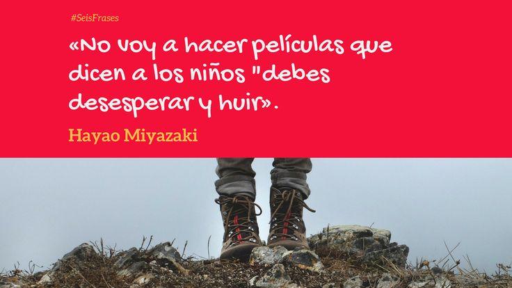 """Hayao Miyazaki - «No voy a hacer películas que dicen a los niños """"debes desesperar y huir""""»."""