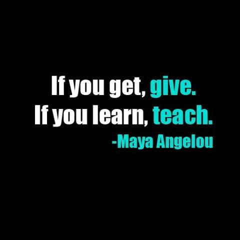 giving back.  maya angelou  quotes.  wisdom.  advice.  life lessons.                                                                                                                                                                                 More