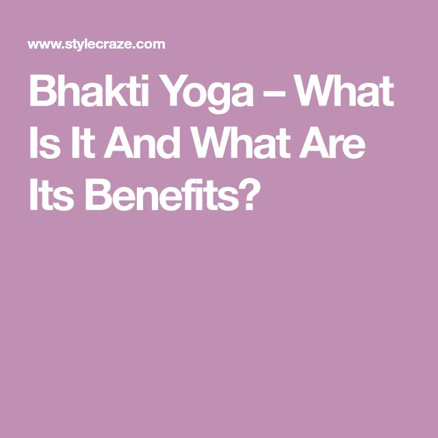 Bhakti Yoga – What Is It And What Are Its Benefits?