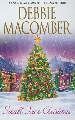 books by debbie macomber | Small Town Christmas by Debbie Macomber book (9780778325956) - buy it ...