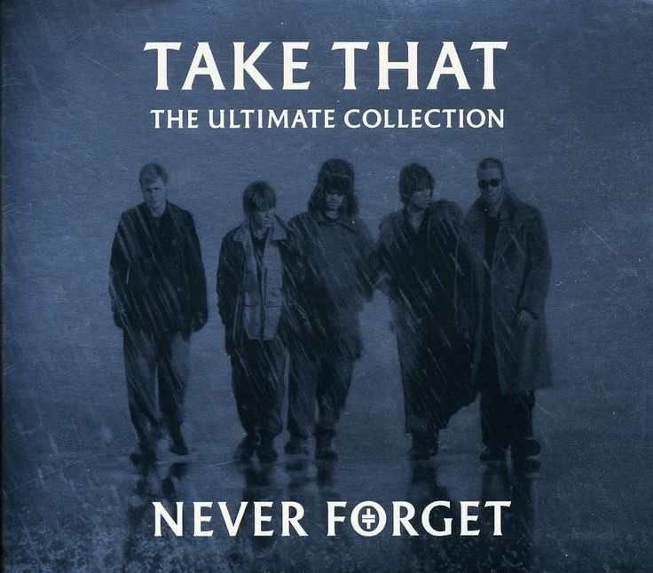Decorite Take That - Never Forget: The Ultimate Collection