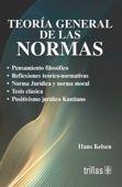 LIBROS TRILLAS: TEORIA GENERAL DE LAS NORMAS Hans Kelsen