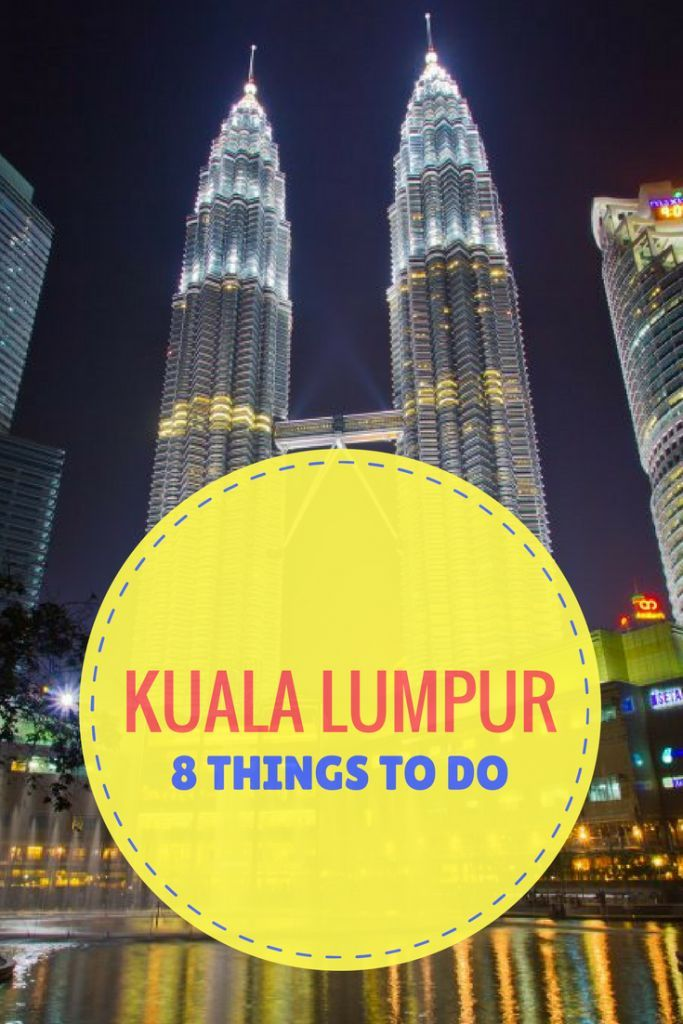 8 Best Things to Do in Kuala Lumpur. Click here to get inspired!