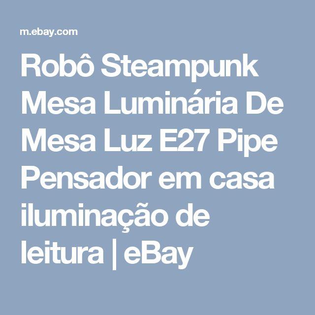 Robô Steampunk Mesa Luminária De Mesa Luz E27 Pipe Pensador em casa iluminação de leitura  | eBay