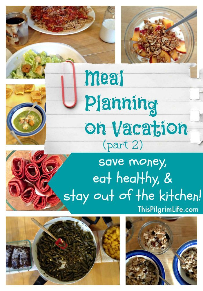 Plan easy meals before a vacation to save money on eating out and still eat healthy meals. Prepare the food before leaving to limit cooking time on the trip!