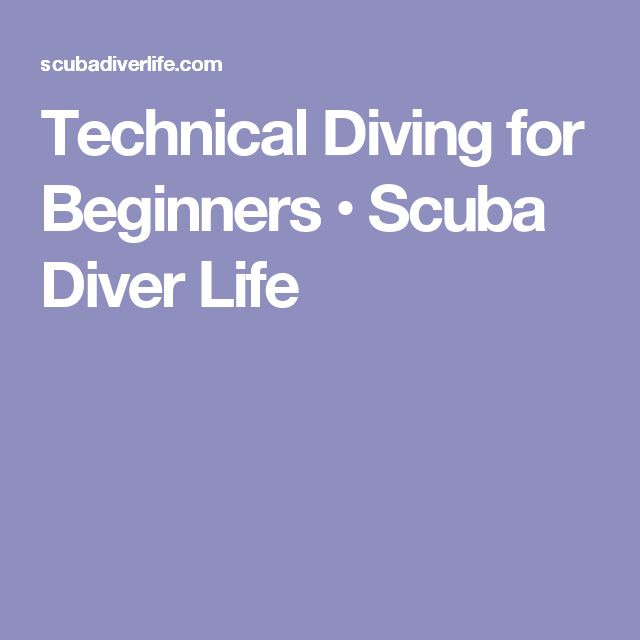 Technical Diving for Beginners • Scuba Diver Life