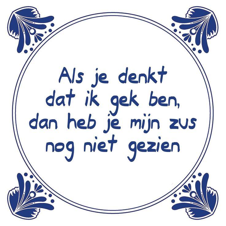 Tegeltjeswijsheid.nl - een uniek presentje - Als je denkt dat ik gek ben