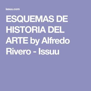 ESQUEMAS DE HISTORIA DEL ARTE by Alfredo Rivero - Issuu