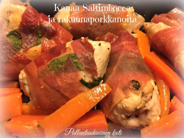 Pullantuoksuinen koti: Kanaa Saltimbocca ja rakuunaporkkanoita. Chicken Saltimbocca and carrots