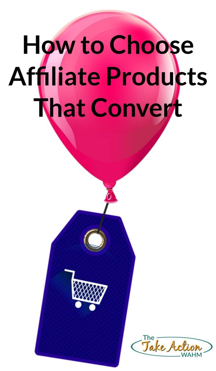 How to Choose Affiliate Products That Convert