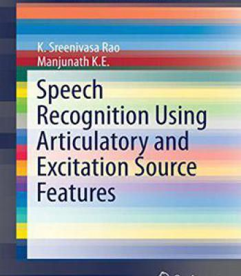 Speech Recognition Using Articulatory And Excitation Source Features PDF