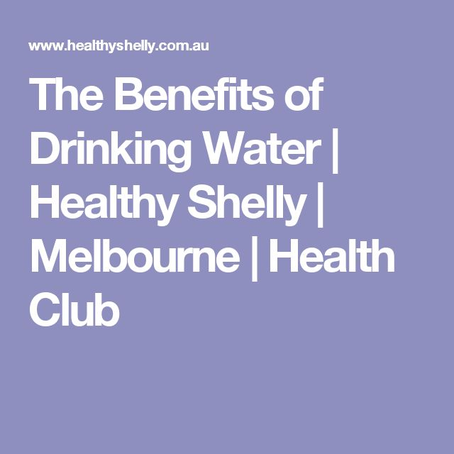 The Benefits of Drinking Water | Healthy Shelly | Melbourne | Health Club