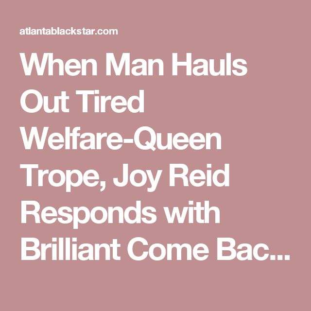 When Man Hauls Out Tired Welfare-Queen Trope, Joy Reid Responds with Brilliant Come Back - Atlanta Black Star