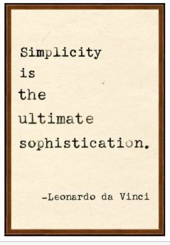 Centuries later, the business world came with the KISS concept (keep it simple stupid) and was a big part of Apple's success!