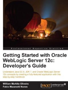 Getting Started with Oracle WebLogic Server 12c: Developer's Guide free download by Fabio Mazanatti Nunes ISBN: 9781849686969 with BooksBob. Fast and free eBooks download.  The post Getting Started with Oracle WebLogic Server 12c: Developer's Guide Free Download appeared first on Booksbob.com.