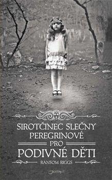 Ransom Riggs: Sirotčinec slečny Peregrinové pro podivné děti