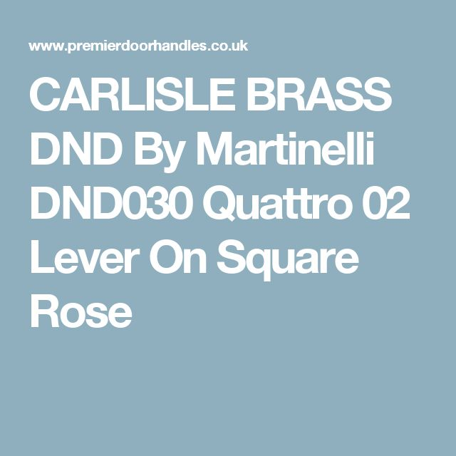 CARLISLE BRASS DND By Martinelli DND030 Quattro 02 Lever On Square Rose