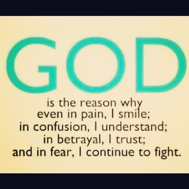 God is the reason  why I Smile, Understand, Trust and Fight. Is he your reason?