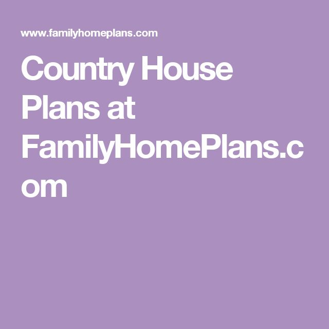 Country House Plans at FamilyHomePlans.com