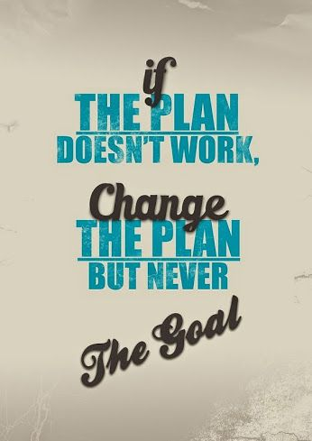 If the plan doesn't work . . . #success #goals