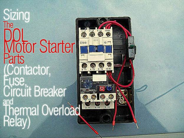 Sizing The DOL Motor Starter Parts (Contactor, Fuse