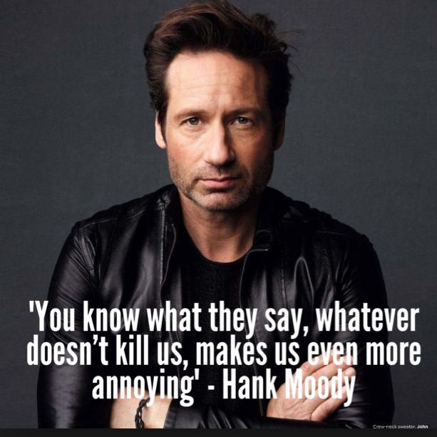 Hank Moody is always right